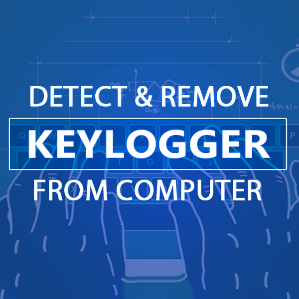 How To Detect And Remove Keyloggers From Computer Pc Learn In 30 Sec From Microsoft Awarded Mvp