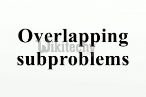 Overlapping Subproblems Property