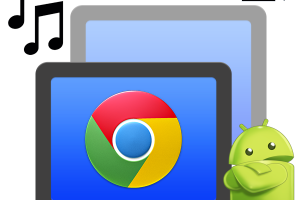Stream Audio or Video from PC to Android using Chrome Remote Desktop