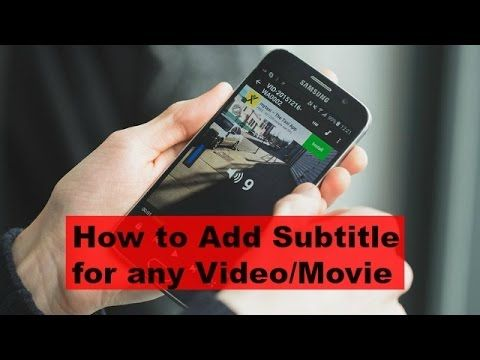 2 best ways to add subtitles to a movie on android mobile learn add subtitles to a movie on android ccuart Images