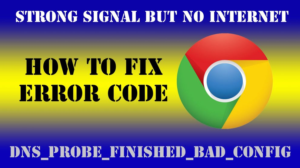 """Fix """"DNS_PROBE_FINISHED_BAD_CONFIG"""""""