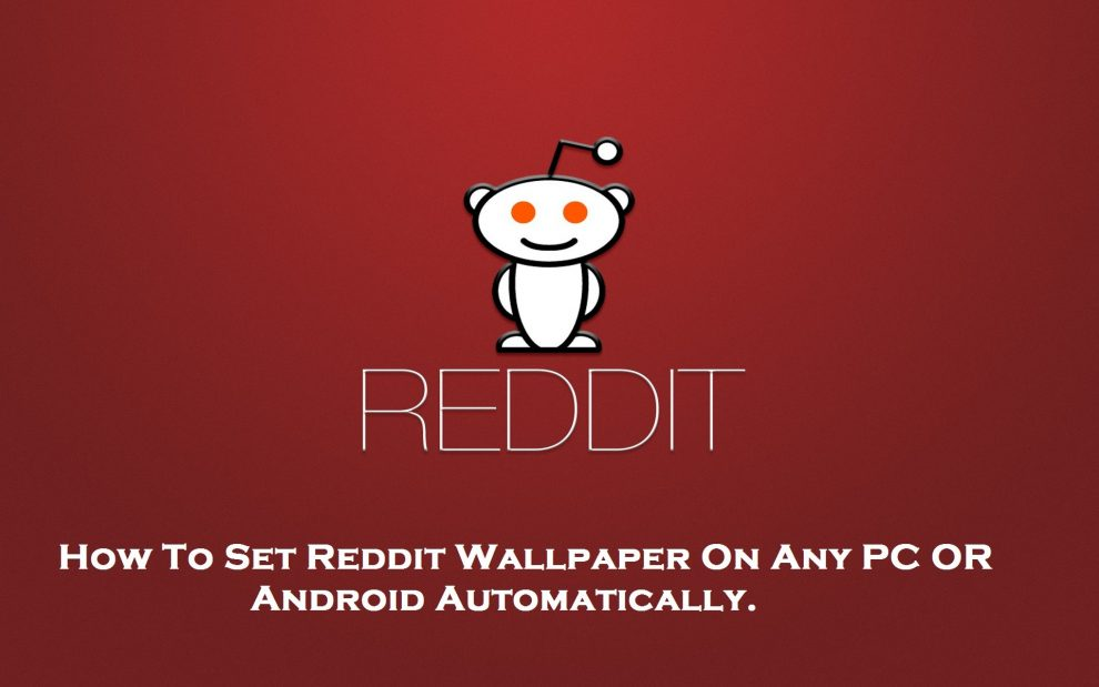 How To Set Reddit Wallpapers As Background On Pc And Android