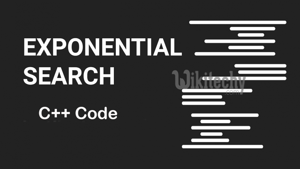 100% Working Code] Exponential Search - searching and sorting